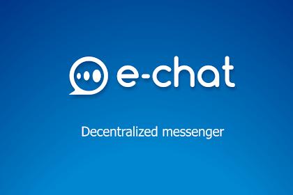 e-Chat Layanan Pesan Yang Terdesentralisasi