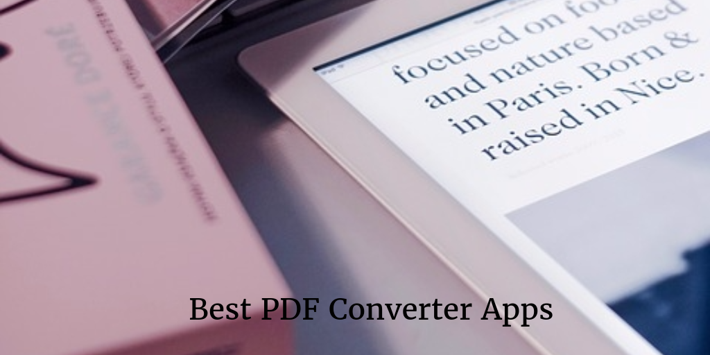 7 Best PDF converter apps for iPhone and iPad 2019 - Best and Fresh