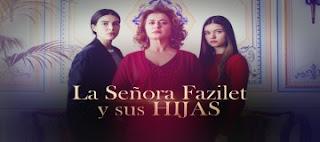 La señora fazilet y sus hijas, telenovela turca online gratis
