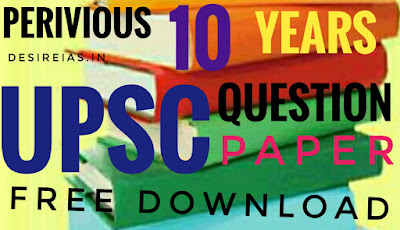 DOWNLOAD PREVIOUS 10 YEAR UPSC QUESTION PAPER