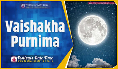 2023 Vaishakha Purnima Date and Time, 2023 Vaishakha Purnima Festival Schedule and Calendar