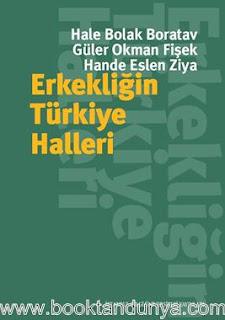 Güler Okman Fişek , Hale Bolak Boratav , Hande Eslen Ziya - Erkekliğin Türkiye Halleri