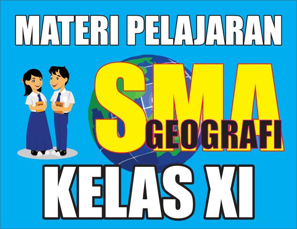 Materi Pelajaran Geografi SMA Kelas XI Semester 1/2