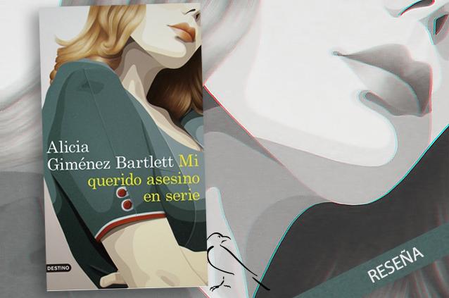 Reseña: Mi querido asesino en serie, de Alicia Giménez