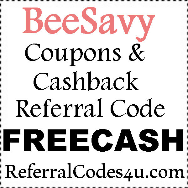 BeeSavy Referral Codes 2021, BeeSavy Refer A Friend, BeeSavy.com Bonus