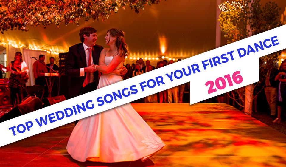 Best and Most Popular First Dance Songs for your Wedding