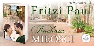 """La dolce vita, czyli recenzja """"Kuchni miłości"""" Fritzi Paul. Premiera!"""
