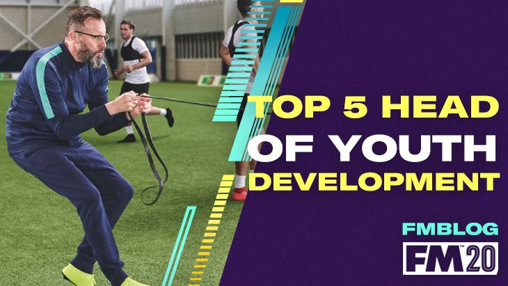 Top 5 Head of Youth Development in Football Manager 2020