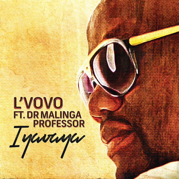 L'Vovo - Iyavaya Feat. Professor & Dr Malinga