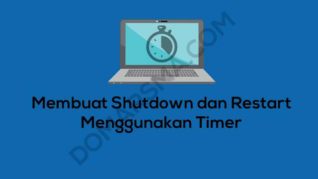 Cara Shutdown dan Restart Menggunakan Timer