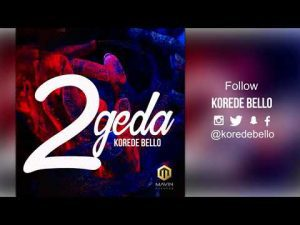 MUSIC: Korede Bello – 2geda (Prod by Altims)