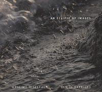 https://acustronica.bandcamp.com/album/massimo-discepoli-daniel-barbiero-an-eclipse-of-images