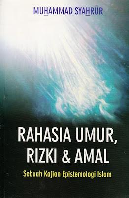 Rahasia Umur, Rizki dan Amal (Sebuah Kajian Epistemologi Islam)