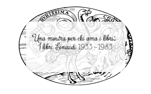 Una mostra per chi ama i libri: I libri Einaudi 1933-1983