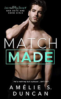 Match Made: Bad Boys and Show Girls ( Love and Play Series) by Amélie S. Duncan