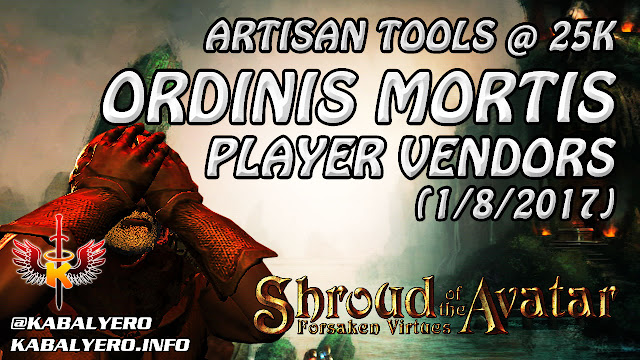 Shroud Of The Avatar Market Watch 💰 Artisan Tools @ 25k, Ordinis Mortis Player Vendors (1/8/2017)