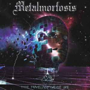 Metalmorfosis - Time Travelling Machine Live