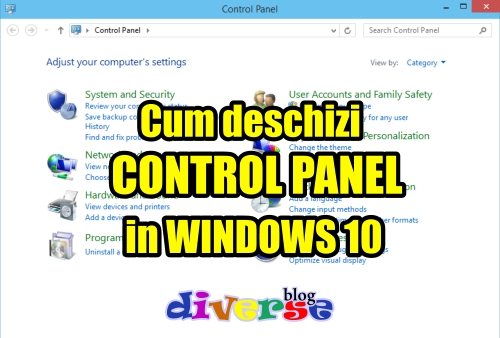 Cum deschizi Control Panel in Windows 10
