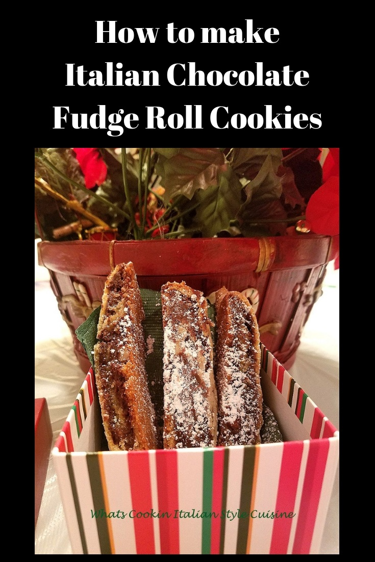 This is a recipe on how to make Italian Chocolate Fudge Roll Cookies these are the most decadent filled fudge cookie ever and Italian specialty at Christmas