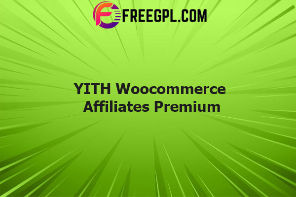 YITH Woocommerce Affiliates Premium Nulled Download Free