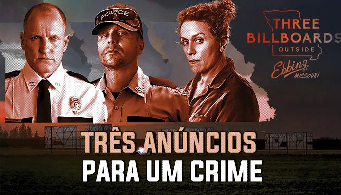 Três Anúncios para um Crime | Vale ou não a pena assistir?