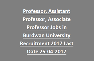 Professor, Assistant Professor, Associate Professor Jobs in Burdwan University Recruitment Notification 2017 LastDate 25-04-2017
