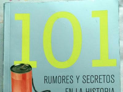 101 Rumores y secretos en la Historia de México.