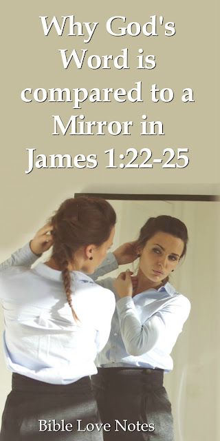 Why God's Word is compared to a mirror. And why we should look into it regularly. #BibleLoveNotes #Bible