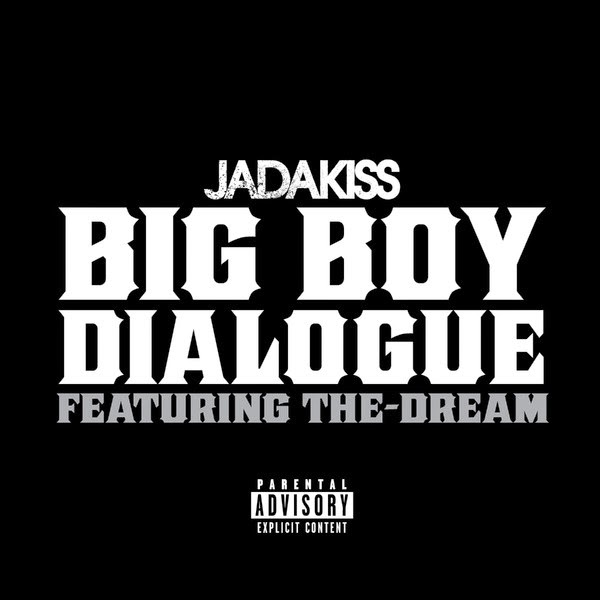 Jadakiss - Big Boy Dialogue (feat. The-Dream) - Single Cover