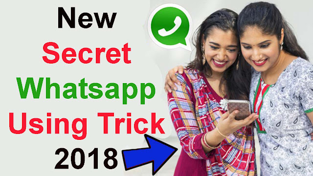 New Secret Whatsapp Using Trick 2018 | Seeing this method of running WhatsApp, you will also get hit.