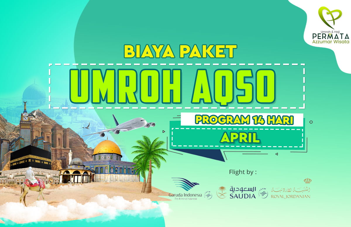 Promo Paket Umroh plus aqso Biaya Murah Jadwal Bulan April
