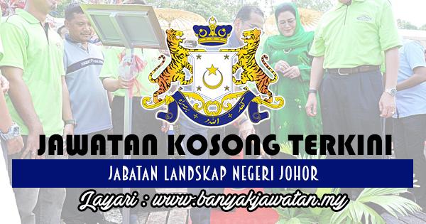 Jawatan Kosong 2017 di Jabatan Landskap Negeri Johor