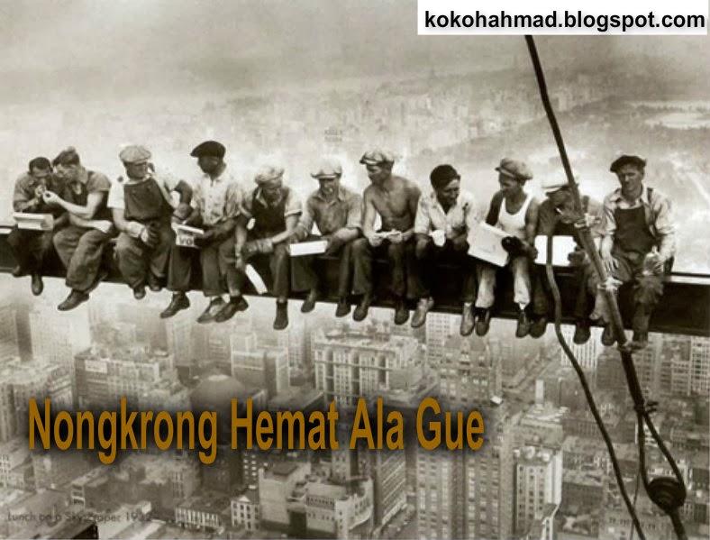 Nongkrong Hemat Ala Gue