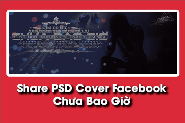 PSD Cover Facebook - Chưa Bao Giờ