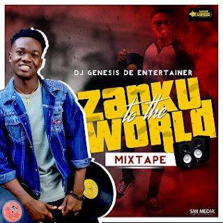 MIXTAPE; DJ genesis de entertainer- Zanku to the world mixtape