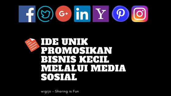 cara dan ide unik mempromosikan usaha kecil menggunakan media sosial