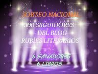 http://rubiesliterarios.blogspot.com.es/2015/06/sorteo-nacional-300-seguidores.html