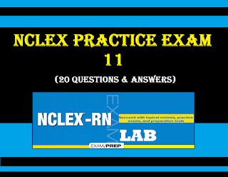 http://www.nclexrnlab.com/2016/08/nclex-practice-exam-11-20-questions.html