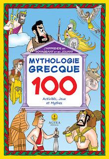 J'apprends en voyageant et en jouant  MYTHOLOGIE GRECQUE  100 Activités, Jeux et Mythes