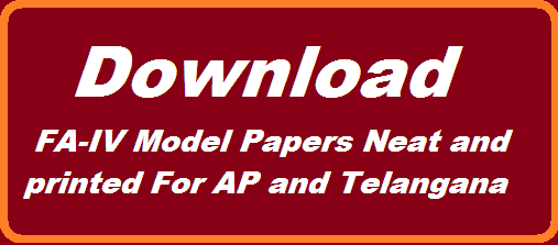 Download FA Question Papers FA4 question papers download Neat and printed Formative Assesment-IV question papers for AP and Telangana for Primary section i.e from Class-I to Class V  Download FA-IV Model Question papers for class I to V for Andhra Pradesh and Telangana.  http://www.paatashaala.in/2016/02/download-fa4-formative-assessment-iv-model-question-papers-ap-ts.html
