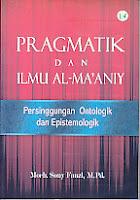 PRAGMATIK DAN ILMU AL-MA'ANIY