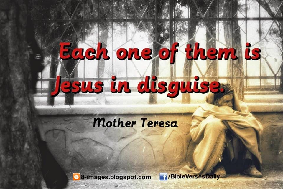 Mother, Teresa, quotes, Jesus, Disguise,