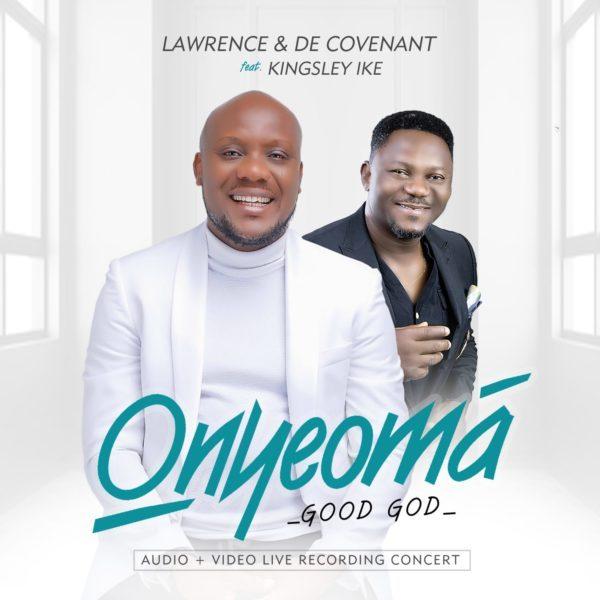 DOWNLOAD AUDIO: De Covenant Ft  Kingsley Ike – Onyeoma [Good God