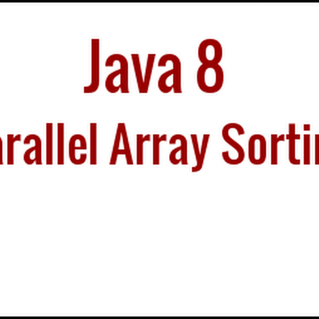 Java 8 lambda expressions tutorial with examples java95 java 8 features parallel array sorting with examples baditri Images
