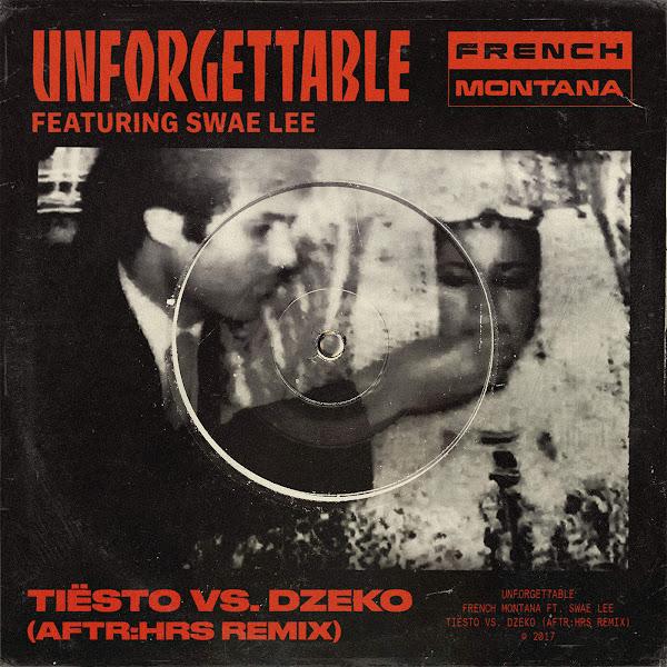 French Montana - Unforgettable (Tiësto & Dzeko's AFTR:HRS Remix) [feat. Swae Lee] - Single Cover