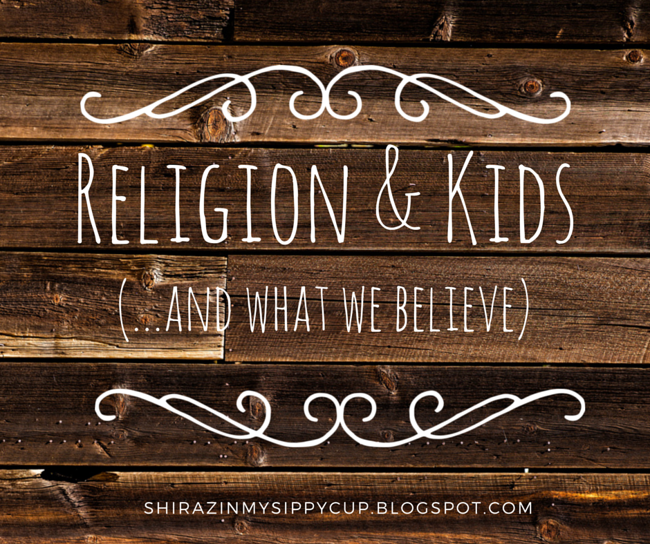 religion and kids and what we believe