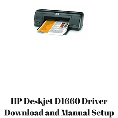 HP Deskjet D1660 Driver Download and Manual Setup