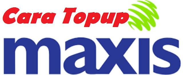 cara top up maxis cara topup maxis beli topup online cara nak topup maxis cara share topup maxis topup online cara transfer pulsa maxis ke indonesia