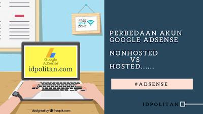 Perbedaan Akun Google AdSense Nonhosted dan Hosted