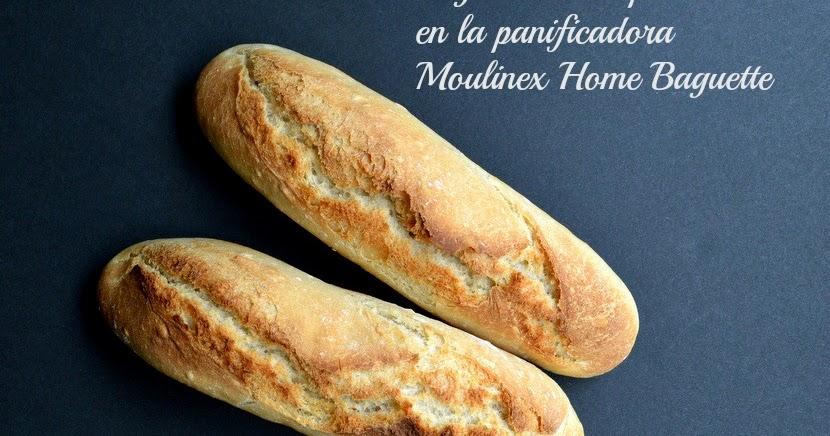 Bloc de recetas: Baguettes en panificadora Moulinex Home ...
